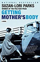 Getting Mother's Body: A Novel by Suzan-Lori…