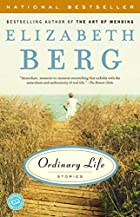Ordinary Life: Stories by Elizabeth Berg