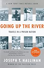 Going Up the River: Travels in a Prison…