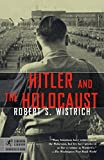 Wistrich, Robert S.: Hitler and the Holocaust