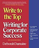 Dumaine, Deborah: Write to the Top: Writing for Corporate Success