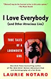 Notaro, Laurie: I Love Everybody (and Other Atrocious Lies): True Tales of a Loudmouth Girl