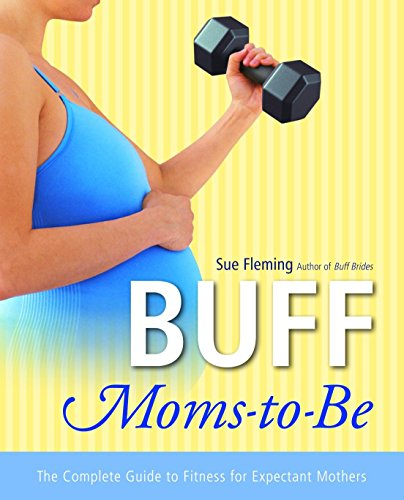 buff-moms-to-be-the-complete-guide-to-fitness-for-expectant-mothers