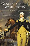 LENGEL, EDWARD: General George Washington: A Military Life