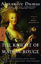 The Knight of Maison-Rouge: A Novel of Marie…