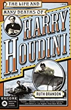 The Life and Many Deaths of Harry Houdini by…