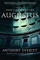 Augustus: The Life of Rome's First Emperor…