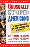 Ross Petras: Unusually Stupid Americans: A Compendium of All-American Stupidity