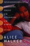 Alice Walker: Absolute Trust in the Goodness of the Earth: New Poems