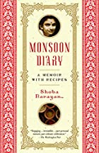 Monsoon Diary: A Memoir with Recipes by…