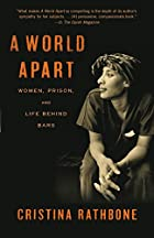 A World Apart: Women, Prison, and Life…