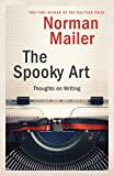 Mailer, Norman: The Spooky Art