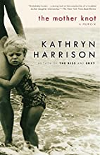 The Mother Knot: A Memoir by Kathryn…