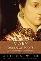 Mary Queen of Scots and the Murder of Lord…