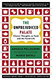 Pellegrini, Angelo M.: The Unprejudiced Palate: Classic Thoughts on Food and the Good Life