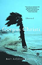 Corpus Christi: Stories by Bret Anthony…