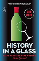 History in a Glass: Sixty Years of Wine&hellip;