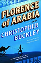Florence of Arabia by Christopher Buckley
