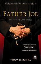 Father Joe: The Man Who Saved My Soul by…