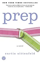 Prep: A Novel by Curtis Sittenfeld