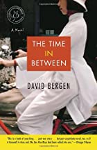The Time In Between: A Novel by David Bergen