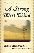 A Strong West Wind: A Memoir by Gail…