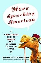 Here Speeching American: A Very Strange…