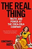 Hays, Constance: The Real Thing: Truth And Power At The Coca-cola Company