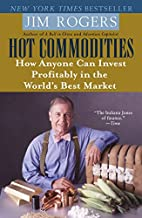 Hot Commodities: How Anyone Can Invest…