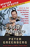 Greenberg, Peter: The Travel Detective: How to Get the Best Service and the Best Deals from Airlines, Hotels, Cruise Ships, and Car Rental Agencies