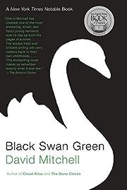 Black Swan Green: A Novel by David Mitchell