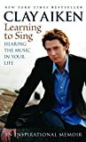 Glock, Allison: Learning To Sing: Hearing The Music In Your Life  An Inspirational Memoir