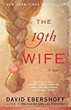 The 19th Wife: A Novel by David Ebershoff