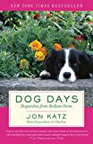 Katz, Jon: Dog Days: Dispatches from Bedlam Farm