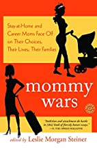 Mommy Wars: Stay-at-Home and Career Moms…