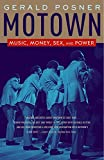 Posner, Gerald: Motown: Music, Money, Sex, and Power