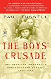 Fussell, Paul: The Boys' Crusade: The American Infantry In Northwestern Europe 1944-1945