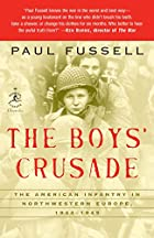 The Boys' Crusade: The American Infantry in…