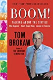 Brokaw, Tom: Boom!: Talking About the Sixties: What Happened, How It Shaped Today, Lessons for Tomorrow