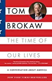 Brokaw, Tom: The Time of Our Lives: A conversation about America