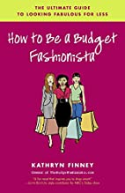 How to Be a Budget Fashionista: The Ultimate…