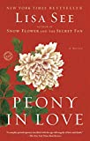 Lisa See: Peony in Love: A Novel