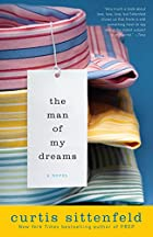 The Man of My Dreams: A Novel by Curtis…