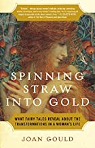 Spinning Straw into Gold: What Fairy Tales…