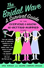 The Bridal Wave: A Survival Guide to the…
