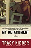 Kidder, Tracy: My Detachment: A Memoir