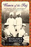 MacMillan, Margaret: Women of the Raj: The Mothers, Wives, and Daughters of the British Empire in India