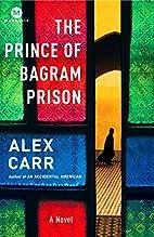 The Prince of Bagram Prison: A Novel…