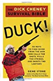 Stone, Gene: Duck!: The Dick Cheney Survival Bible