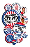 Petras, Kathryn: Unusually Stupid Politicians: Washington's Weak in Review